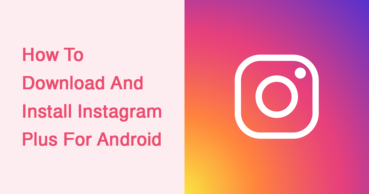 Download And Install Instagram Plus For Android Devices - SocialFAQs