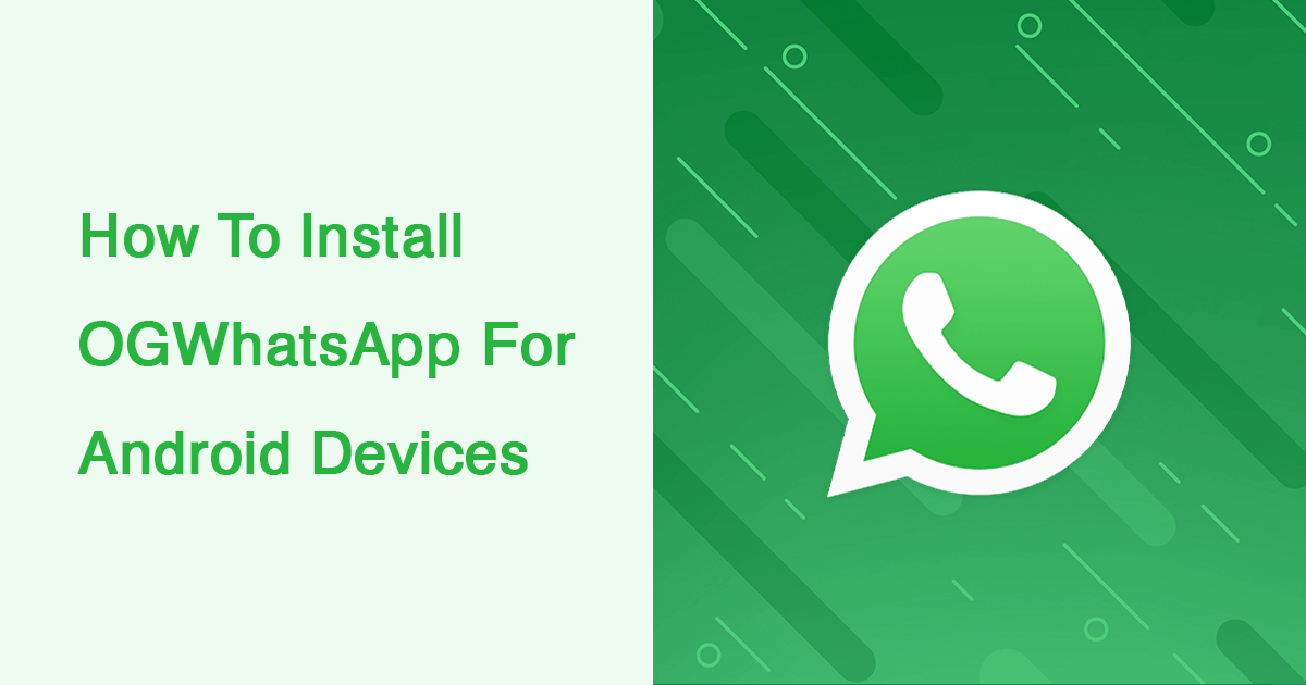 Download And Install OGWhatsApp v7 35 For Android Devices